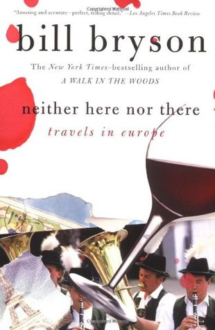 Neither Here Nor There Bill Bryson